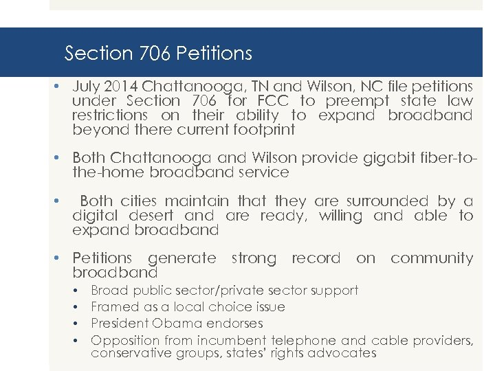 Section 706 Petitions • July 2014 Chattanooga, TN and Wilson, NC file petitions under