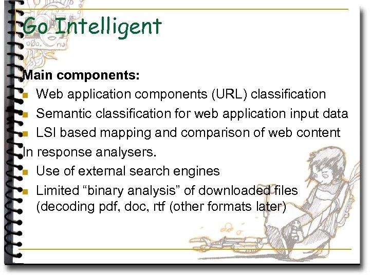 Go Intelligent Main components: n Web application components (URL) classification n Semantic classification for