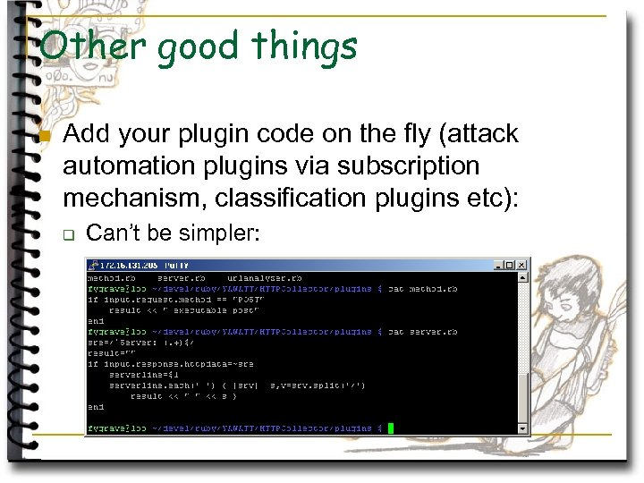 Other good things n Add your plugin code on the fly (attack automation plugins