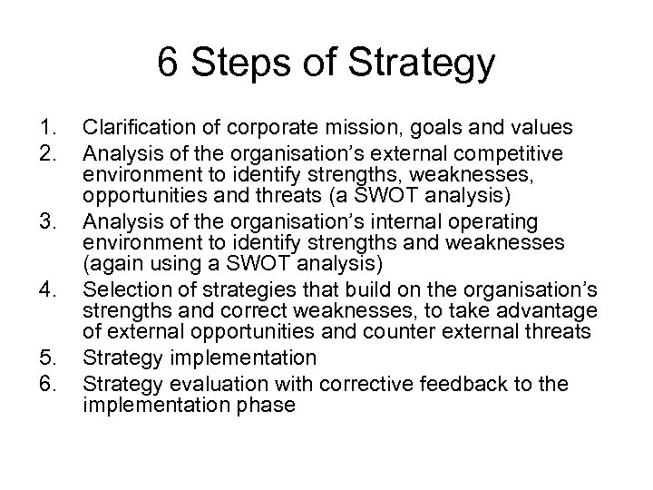 6 Steps of Strategy 1. 2. 3. 4. 5. 6. Clarification of corporate mission,
