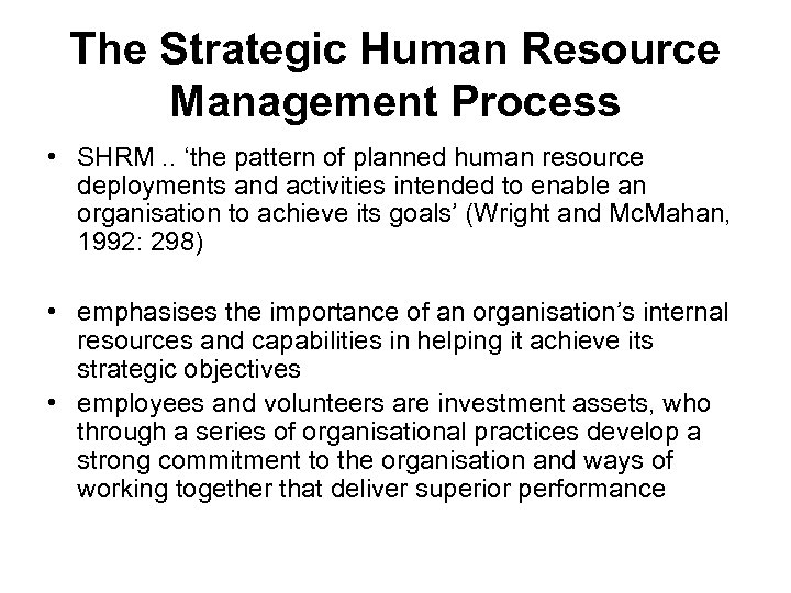 The Strategic Human Resource Management Process • SHRM. . 'the pattern of planned human