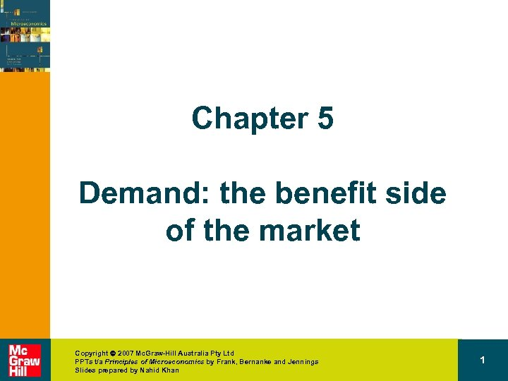 Chapter 5 Demand: the benefit side of the market Copyright 2007 Mc. Graw-Hill Australia