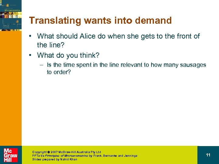 Translating wants into demand • What should Alice do when she gets to the