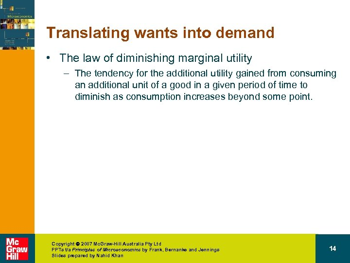 Translating wants into demand • The law of diminishing marginal utility – The tendency