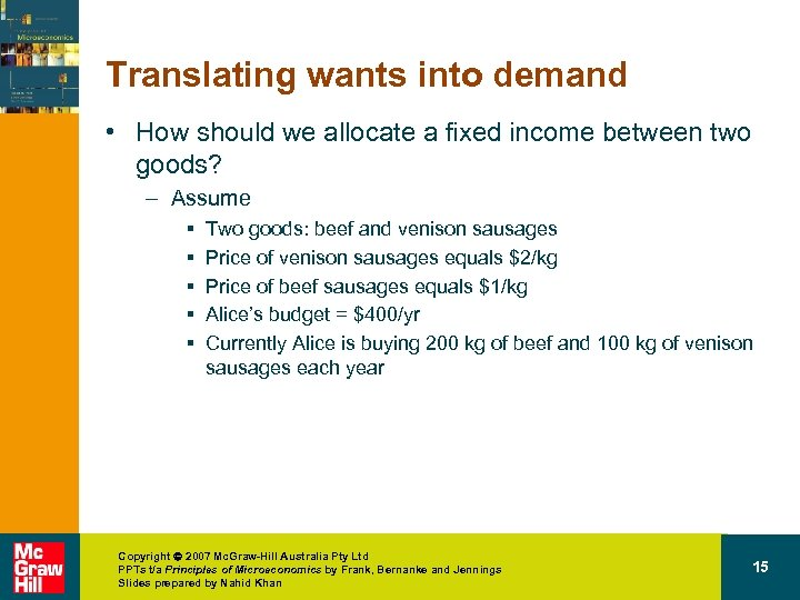Translating wants into demand • How should we allocate a fixed income between two