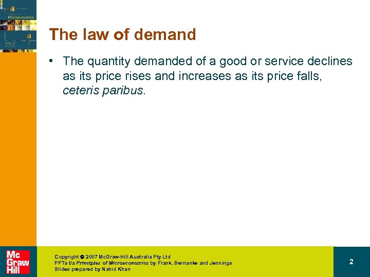 The law of demand • The quantity demanded of a good or service declines