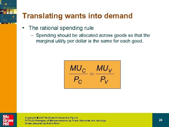 Translating wants into demand • The rational spending rule – Spending should be allocated