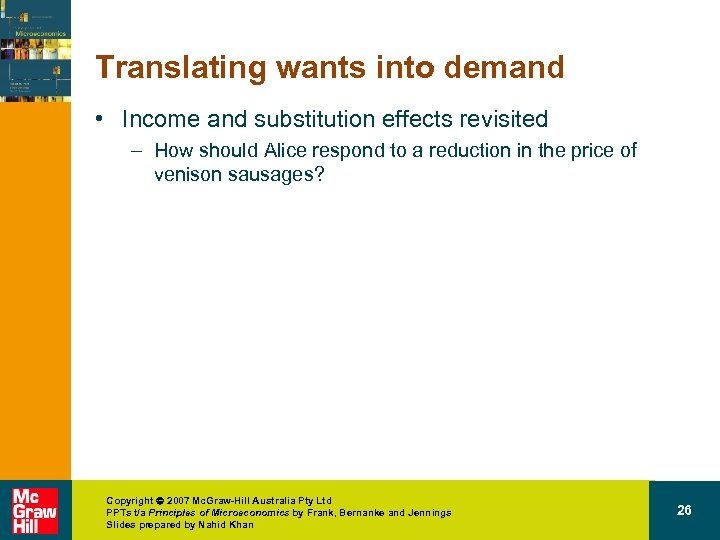 Translating wants into demand • Income and substitution effects revisited – How should Alice