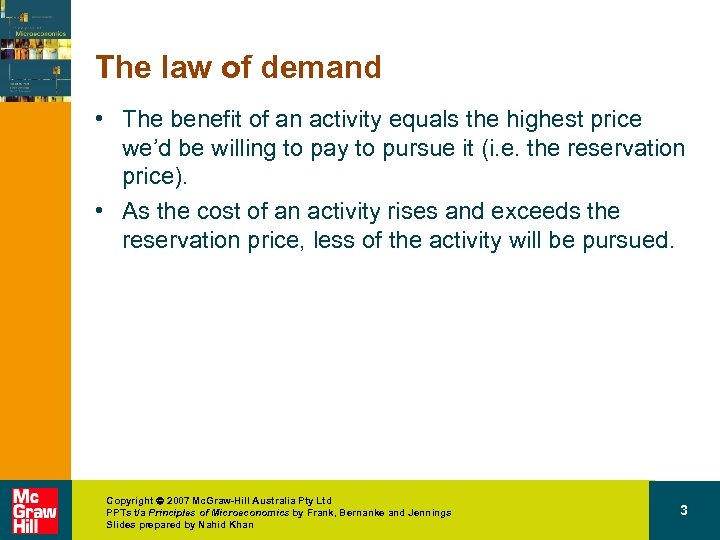 The law of demand • The benefit of an activity equals the highest price