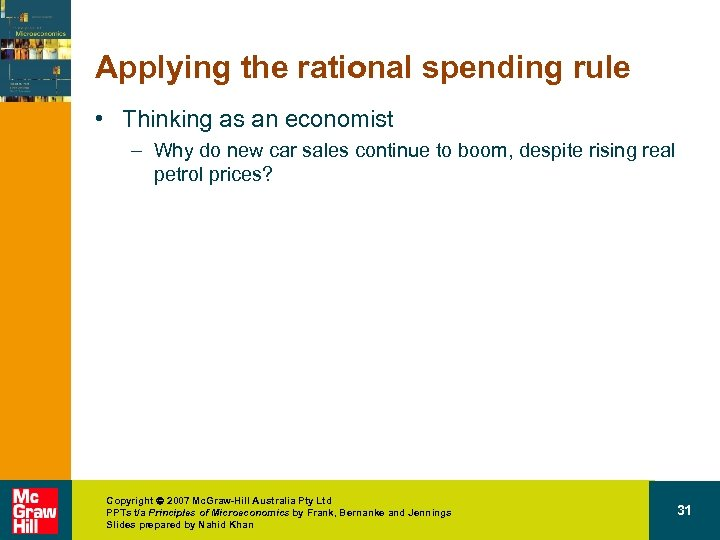 Applying the rational spending rule • Thinking as an economist – Why do new