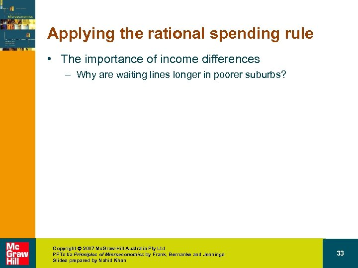 Applying the rational spending rule • The importance of income differences – Why are