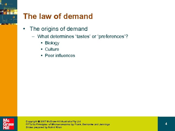 The law of demand • The origins of demand – What determines 'tastes' or