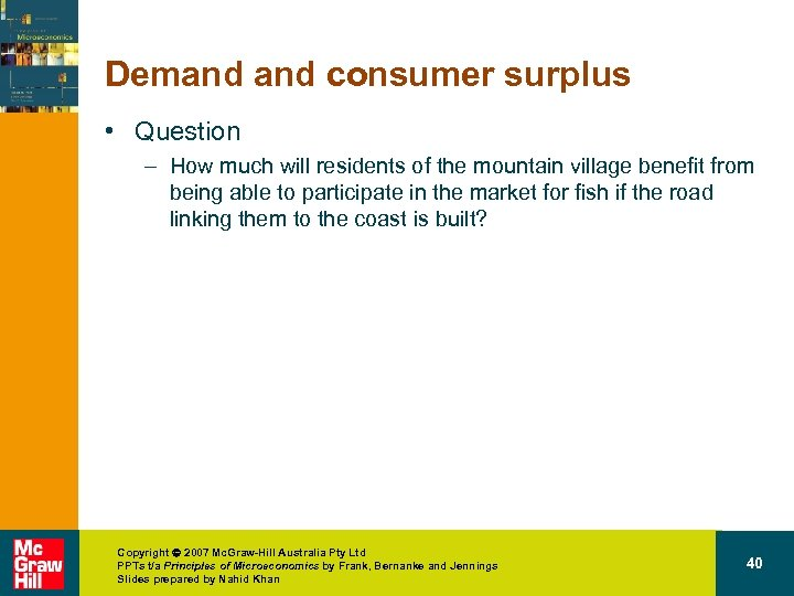 Demand consumer surplus • Question – How much will residents of the mountain village