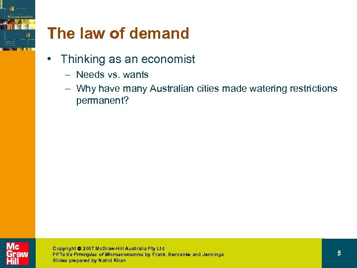 The law of demand • Thinking as an economist – Needs vs. wants –