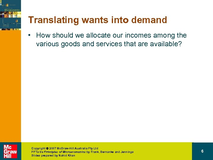 Translating wants into demand • How should we allocate our incomes among the various
