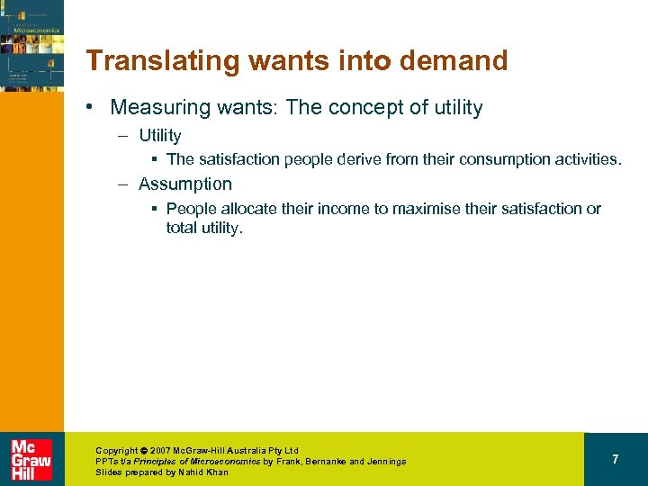 Translating wants into demand • Measuring wants: The concept of utility – Utility §