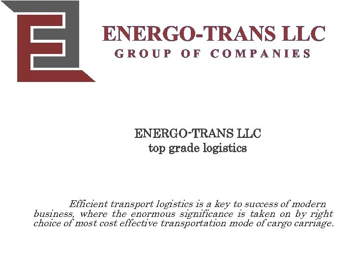 ENERGO-TRANS LLC GROUP OF COMPANIES ENERGO-TRANS LLC top grade logistics Efficient transport logistics is