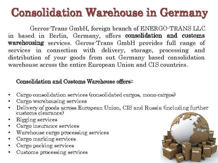 Consolidation Warehouse in Germany Gerros-Trans Gmb. H, foreign branch of ENERGO-TRANS LLC in based