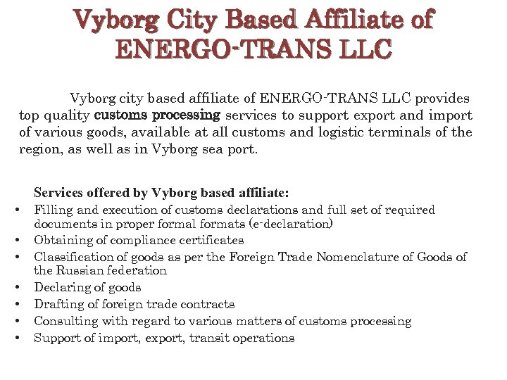 Vyborg City Based Affiliate of ENERGO-TRANS LLC Vyborg city based affiliate of ENERGO-TRANS LLC