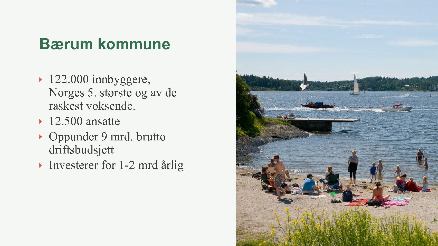 Bærum kommune 122. 000 innbyggere, Norges 5. største og av de raskest voksende. 12.