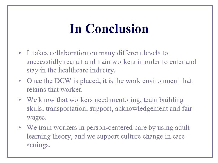 In Conclusion • It takes collaboration on many different levels to successfully recruit and