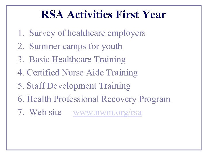 RSA Activities First Year 1. Survey of healthcare employers 2. Summer camps for youth