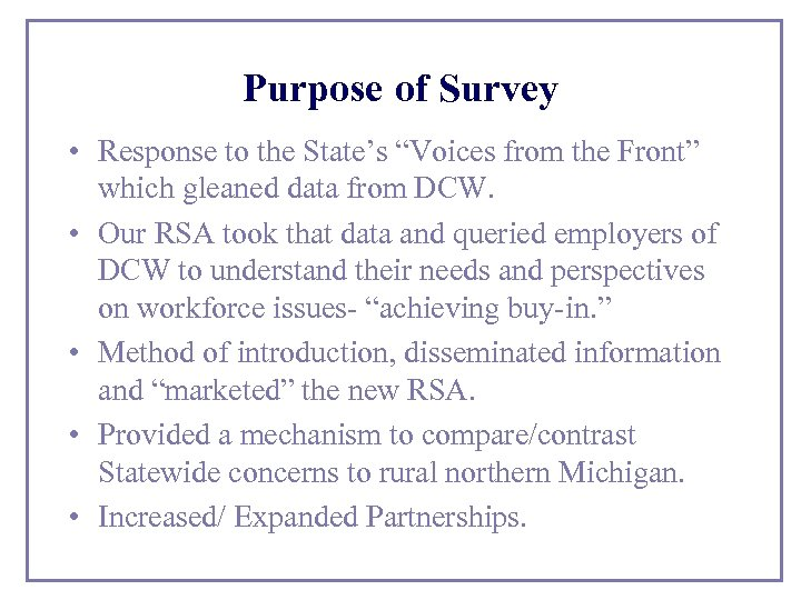"""Purpose of Survey • Response to the State's """"Voices from the Front"""" which gleaned"""