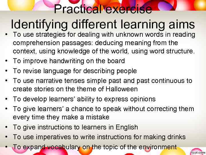 Practical exercise Identifying different learning aims • To use strategies for dealing with unknown