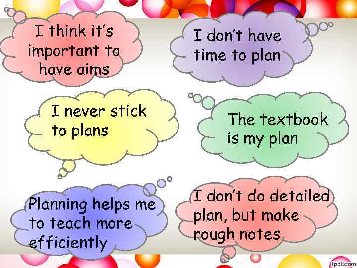 I think it's important to have aims I never stick to plans Planning helps