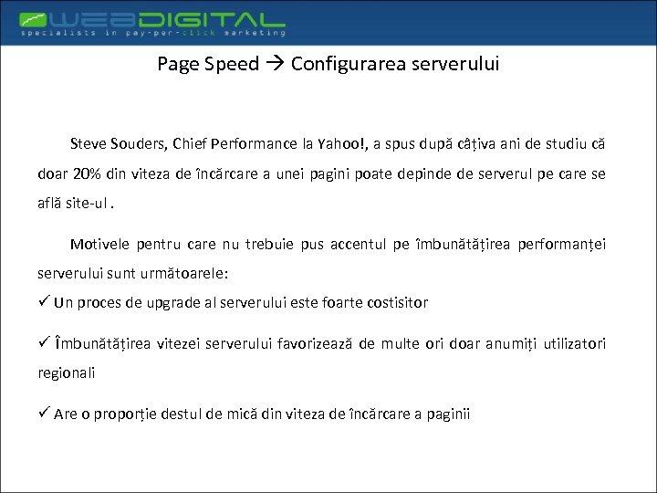 Page Speed Configurarea serverului Steve Souders, Chief Performance la Yahoo!, a spus după câțiva
