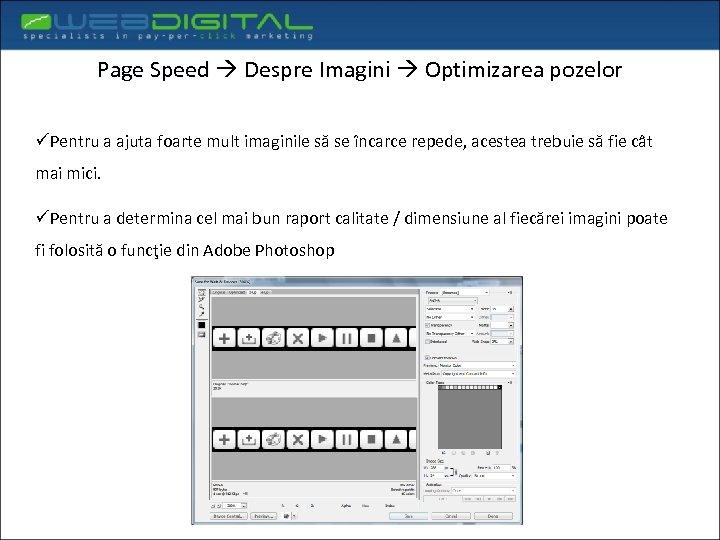 Page Speed Despre Imagini Optimizarea pozelor üPentru a ajuta foarte mult imaginile să se