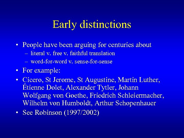 Early distinctions • People have been arguing for centuries about – literal v. free