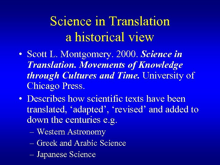Science in Translation a historical view • Scott L. Montgomery. 2000. Science in Translation.
