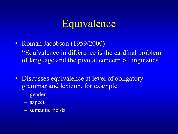 """Equivalence • Roman Jacobson (1959/2000) """"Equivalence in difference is the cardinal problem of language"""