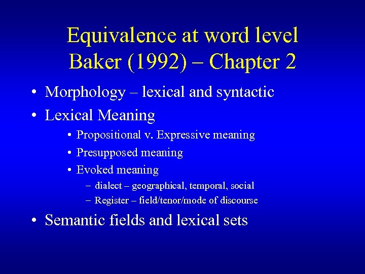 Equivalence at word level Baker (1992) – Chapter 2 • Morphology – lexical and
