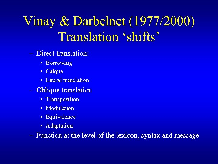 Vinay & Darbelnet (1977/2000) Translation 'shifts' – Direct translation: • Borrowing • Calque •