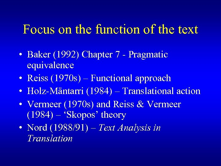 Focus on the function of the text • Baker (1992) Chapter 7 - Pragmatic
