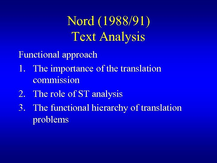 Nord (1988/91) Text Analysis Functional approach 1. The importance of the translation commission 2.