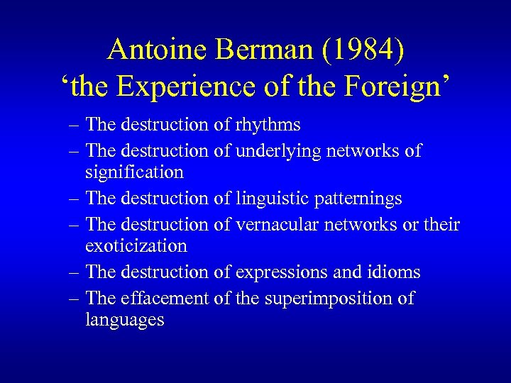 Antoine Berman (1984) 'the Experience of the Foreign' – The destruction of rhythms –