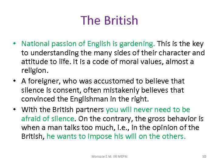 The British • National passion of English is gardening. This is the key to