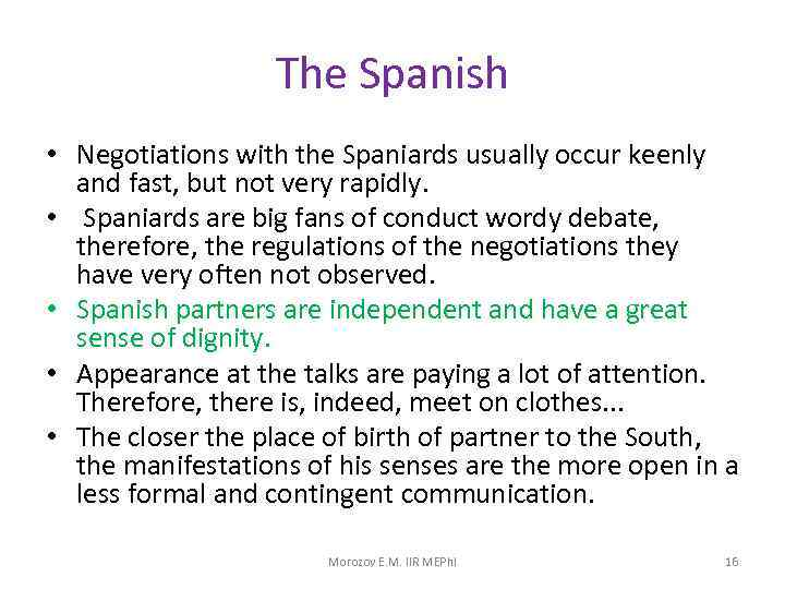 The Spanish • Negotiations with the Spaniards usually occur keenly and fast, but not