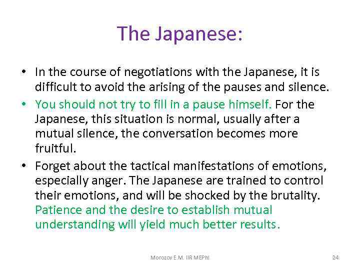 The Japanese: • In the course of negotiations with the Japanese, it is difficult