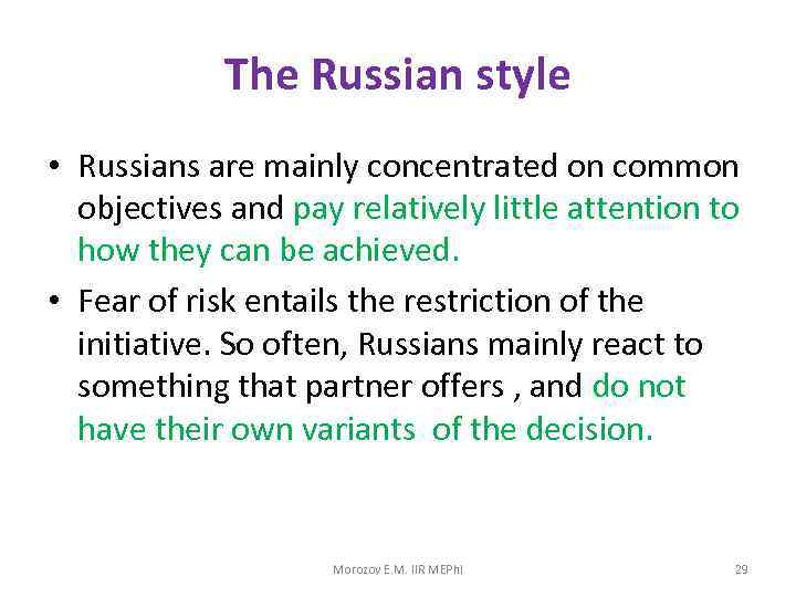 The Russian style • Russians are mainly concentrated on common objectives and pay relatively