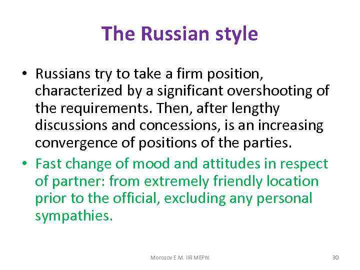 The Russian style • Russians try to take a firm position, characterized by a
