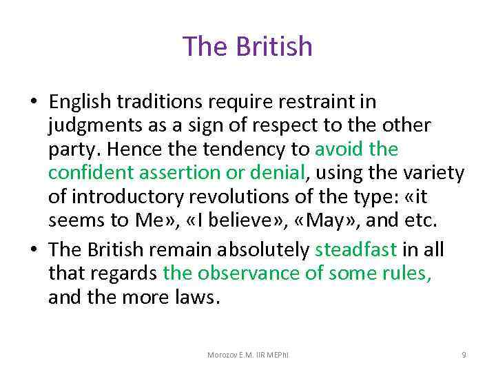 The British • English traditions require restraint in judgments as a sign of respect