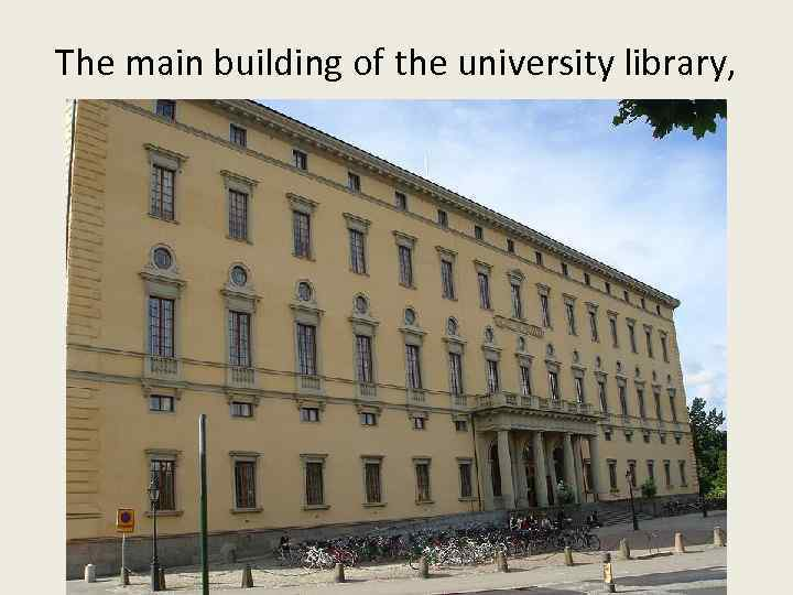 The main building of the university library,