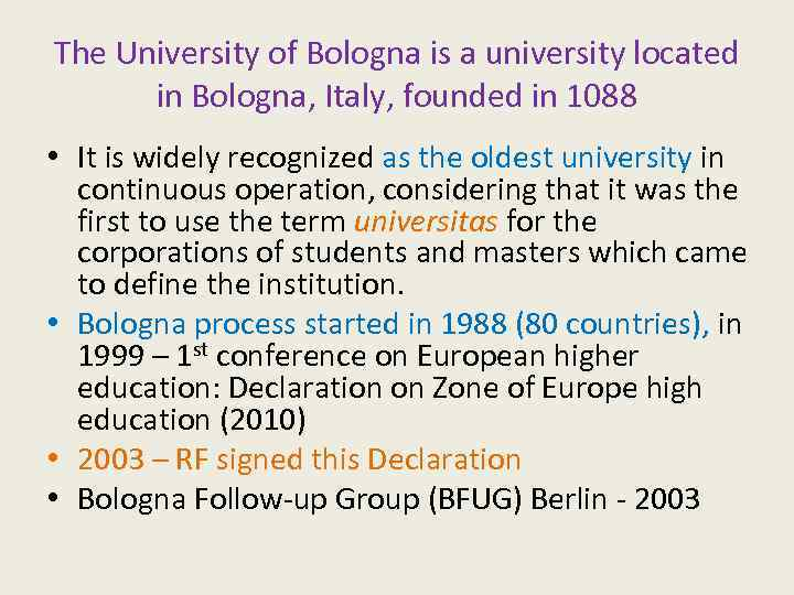 The University of Bologna is a university located in Bologna, Italy, founded in 1088