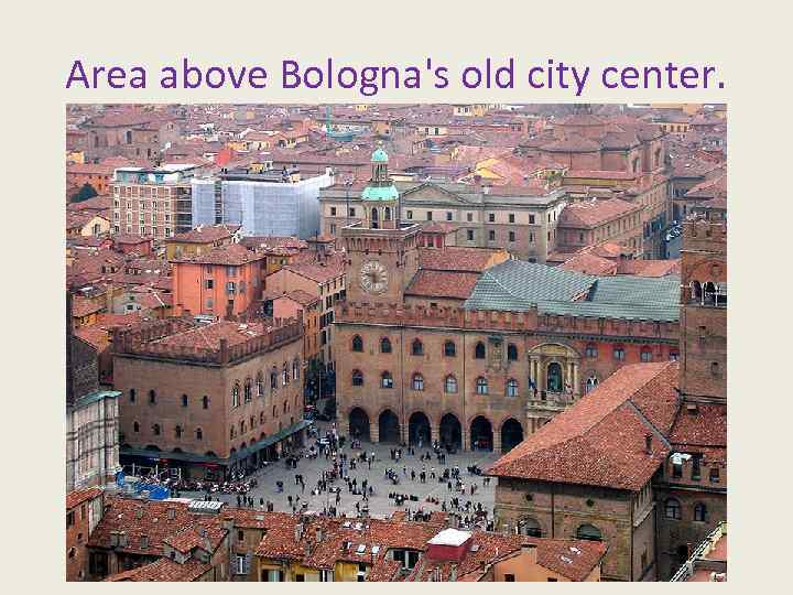 Area above Bologna's old city center.