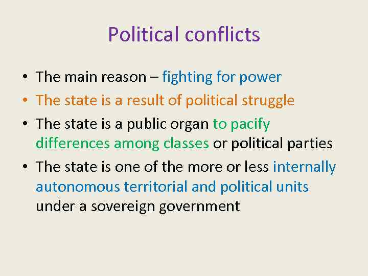 Political conflicts • The main reason – fighting for power • The state is