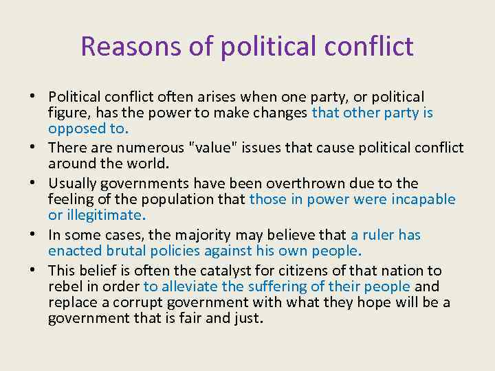 Reasons of political conflict • Political conflict often arises when one party, or political